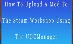How To Upload A Mod To The Steam Workshop